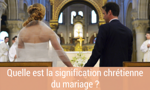 Signification chrétienne mariage